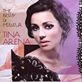 The Best & Le Meilleur by TINA ARENA...