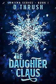 The Daughter Claus (Santina Series Book 1)