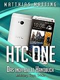 HTC One - das inoffizielle Handbuch. Anleitung, Tipps, Tricks (German Edition)