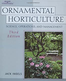 Ornamental Horticulture: Science, Operations & Management,3rd ed