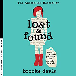 Lost & Found                   By:                                                                                                                                 Brooke Davis                               Narrated by:                                                                                                                                 Hildegaard Hinton                      Length: 6 hrs and 21 mins     24 ratings     Overall 4.0