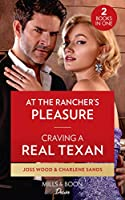 At The Rancher's Pleasure / Craving A Real Texan: At the Rancher's Pleasure / Craving a Real Texan (the Texas Tremaines)
