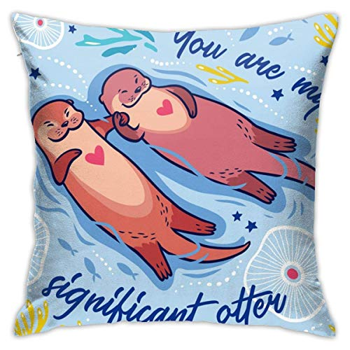 Funny Cartoon Sea You Are My Significant Otter Throw Pillow Covers Decorative 18x18 Inch Pillowcase Square Cushion Cases for Home Sofa Bedroom Livingroom