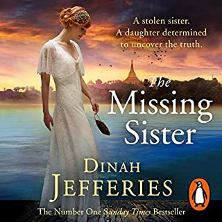 The Missing Sister                   By:                                                                                                                                 Dinah Jefferies                               Narrated by:                                                                                                                                 Anna Bentinck                      Length: 10 hrs and 39 mins     34 ratings     Overall 4.6