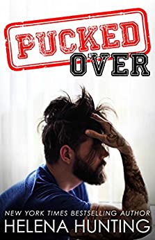 PUCKED Over (A Standalone Romantic Comedy) (The PUCKED Series Book 3) by [Helena Hunting, Jessica Royer Ocken]