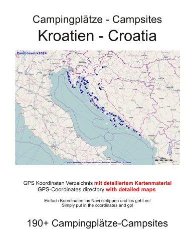 Campingplatz Verzeichnis KROATIEN ( mit GPS Daten und DETAILKARTEN) (English Edition)