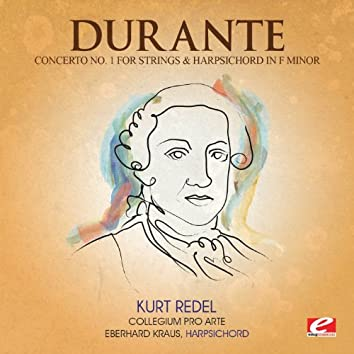 Durante: Concerto No. 1 for Strings and Harpsichord in F Minor (Digitally Remastered)