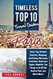 Paris: Paris' Top 10 Hotel Districts, Shopping and Dining, Museums, Activities, Historical Sights, Nightlife, Top Things to do Off the Beaten Path, and ... Top 10 Travel Guides (English Edition)