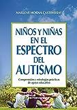 Niños y niñas en el espectro del autismo: Comprensión y estrategias prácticas de apoyo...