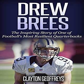 Drew Brees: The Inspiring Story of One of Football's Most Resilient Quarterbacks audiobook cover art