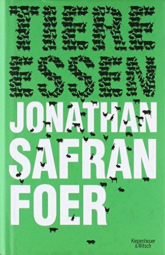 Tiere essen von Jonathan Safran Foer (19. August 2010) Gebundene Ausgabe