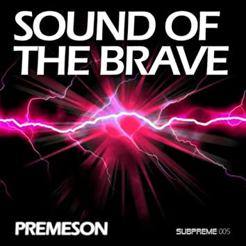 Sound of the Brave (Original Mix)