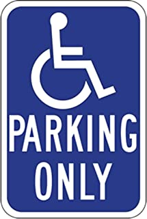 R99 Handicapped Parking Only Sign - 12x18