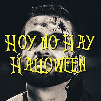 Hoy No Hay Halloween