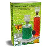 The Cordial Maker's Cookbook: Recipes & Instructions for Making Home Made Liqueurs, Aperitifs & Cordials in Your Kitchen (English Edition)