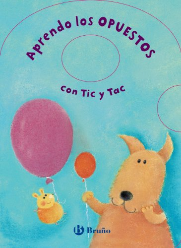 Aprendo los opuestos con Tic y Tac / Opposites with Jack and Ella
