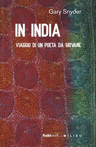 In India. Viaggio di un poeta da giovane