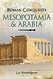 Mesopotamia & Arabia (Roman Conquests)
