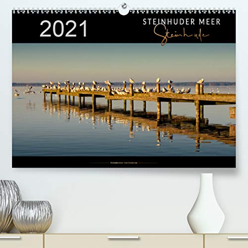 Steinhuder Meer - Steinhude (Premium, hochwertiger DIN A2 Wandkalender 2021, Kunstdruck in Hochglanz)