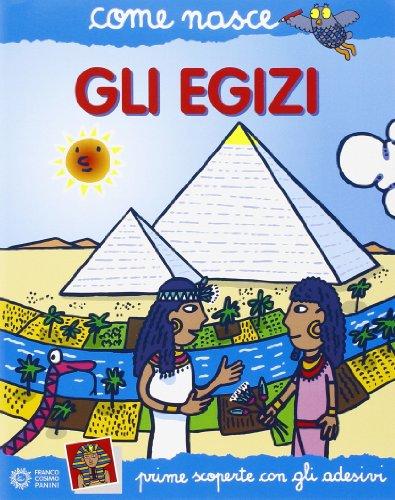 Gli egizi. Con adesivi