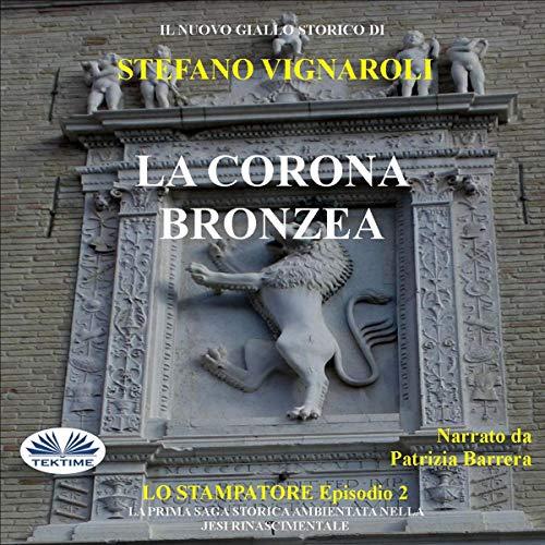 La Corona Bronzea: Lo Stampatore - Secondo Episodio [The Bronze Crown: The Printer - Second Episode] Titelbild