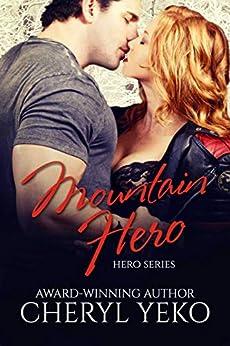 Mountain Hero (Hero Series Book 1) by [Cheryl Yeko]