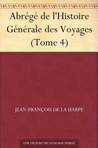 Couverture du livre Abrégé de l'Histoire Générale des Voyages (Tome 4)