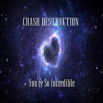 You're So Incredible
