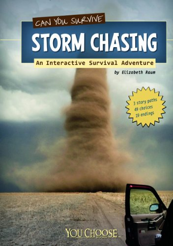 Compare Textbook Prices for Can You Survive Storm Chasing?: An Interactive Survival Adventure You Choose: Survival  ISBN 9781429673471 by Raum, Elizabeth