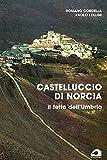 Castelluccio di Norcia il tetto dell'Umbria (Ritorni. Anastatiche e facsimili)