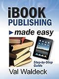 iBook Publishing Made Easy (English Edition)
