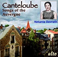 Canteloube: Songs Of The Auvergne by Netania Davrath (2012-02-14)