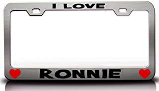 Custom Brother - I Love Ronnie Romantic Steel Metal License Plate Frame Ch