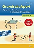 Grundschulsport: Erfolgreiche Praxisideen in attraktiven Stundenbildern für die 1. und 2. Klasse - Harald Lange
