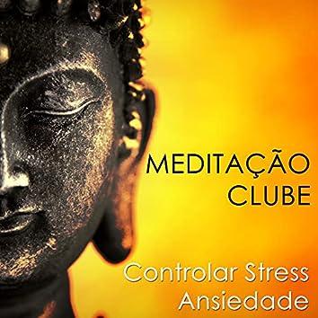 Meditação Clube: O Clube Relaxante, onde você pode Relaxar, Acalmar a Mente e Eliminar, Controlar o Stress o Ansiedade da sua Vida após um Dia Estressante