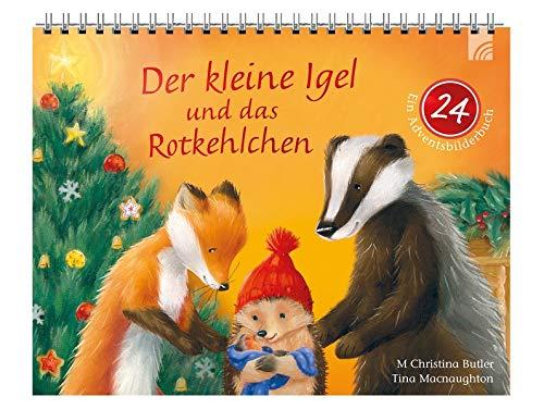 Der kleine Igel und das Rotkehlchen: Ein Adventsbilderbuch