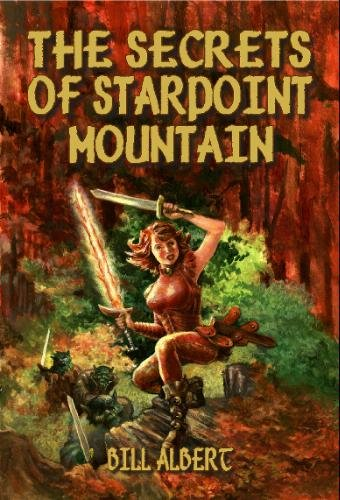 The Secrets of Starpoint Mountain: (THIRD EDITION - NEW 2020)