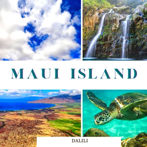 Maui Island: A Beautiful Travel Photography Coffee Table Picture Book with Words of the Hawaii Island in Pacific Ocean| 100 Cute Nature Images