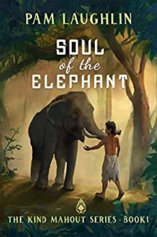 Soul of the Elephant: An Historical Adventure (The Kind Mahout Book 1) by [Pam Laughlin, Brandon Sanford]