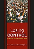 Losing Control: Freedom of the Press in Asia