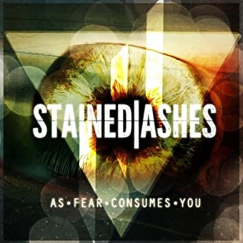 As Fear Consumes You