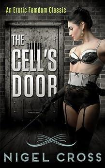 The Cell's Door (erotic femdom novel) (English Edition) par [Nigel Cross]