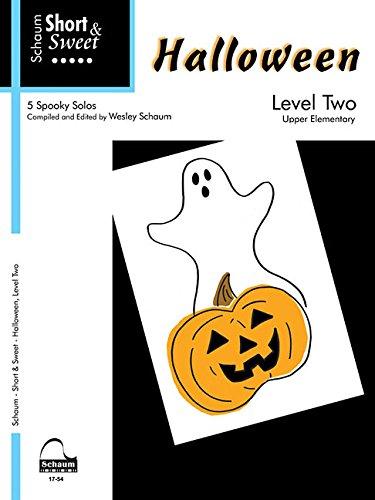 Schaum Short & Sweet Halloween, Level Two: 5 Spooky Solos: Upper Elementary (Schaum Publications: Short & Sweet)