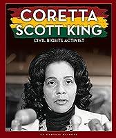 Coretta Scott King: Civil Rights Activist (Black American Journey)