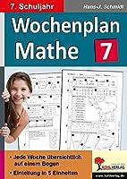 Wochenplan Mathe / Klasse 7: Jede Woche uebersichtlich auf einem Bogen! (7. Schuljahr)