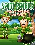 Saint Patrick livre de coloriage pour enfants: Livre de coloriage de la Saint-Patrick pour les enfants - Livre de coloriage de la Saint-Patrick ... les filles et les garçons, livre d'activité