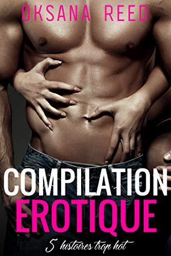 Compilation Erotique: 5 histoires trop HOT