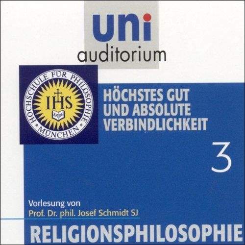 Höchstes Gut und absolute Verbindlichkeit (Religionsphilosophie 3) Titelbild