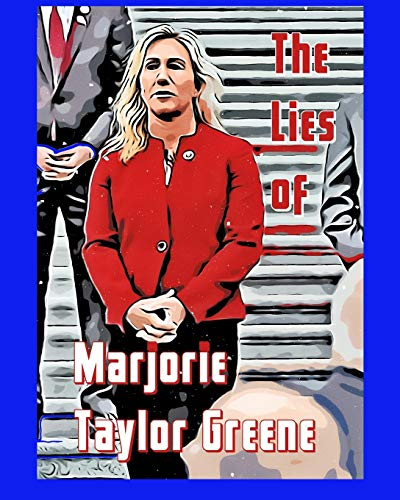 The Lies of Marjorie Taylor Greene Marjorie Taylor Greene 2