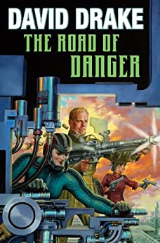 The Road of Danger (Lt. Leary Book 9) by [David Drake]
